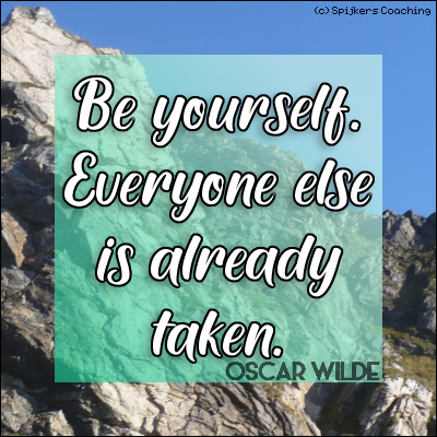 Be Yourself Everyone Else Is Already Taken (OSCAR WILDE)