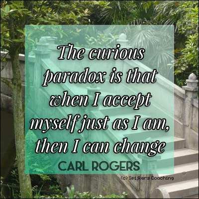 The Curious Paradox Is When I Accept Myself Just As I Am, Then I Can Change (CARL ROGERS)